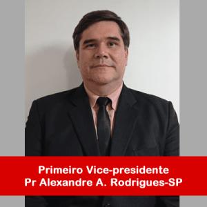 02. Primeiro Vice-presidente - Pr Alexandre Augusto Rodrigues