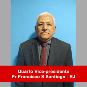 05. Quarto Vice-presidente - Pr Francisco Soares Santiago-RJ