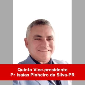 06.Quinto Vice-presidente - Pr Isaías Pinheiro da Silva-PR