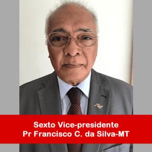 07. Sexto Vice-presidente - Pr Francisco C da Silva