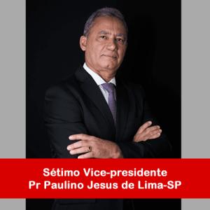 08. Sétimo Vice-presidente - Pr Paulino Jesus de Lima-SP